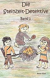 Die Steinzeit-Detektive Band 1