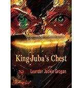 [ KING JUBA'S CHEST ] Grogan, Leander Jackie (AUTHOR ) Feb-01-2013 Hardcover