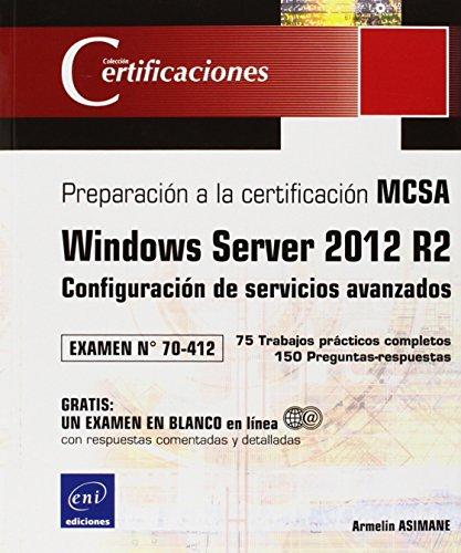 Windows Server 2012 R2. Configuración De Servicios Avanzados. Preparación A La Certificación MCSA. Examen Nº 70-412