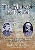 The Maps of Antietam: An Atlas of the Antietam (Sharpsburg) Campaign, Including the Battle of South Mountain, September 2-20, 1862