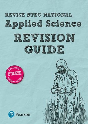 Revise BTEC National Applied Science Revision Guide: (with free online edition) (REVISE BTEC Nationals in Applied Science)