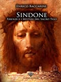 Sindone, Firenze e i misteri del sacro telo (Enigmi Storici Vol. 1)