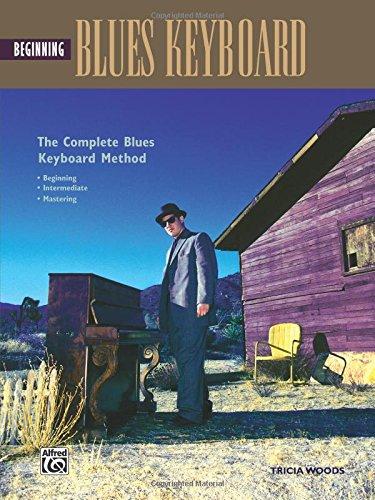Complete Blues Keyboard Method: Beginning Blues Keyboard (Complete Method)