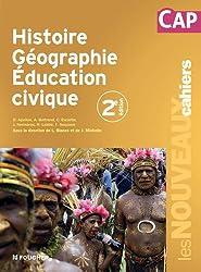 Les Nouveaux Cahiers Histoire Géographie Education civique CAP