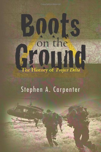 boots-on-the-ground-the-history-of-project-delta-by-stephen-a-carpenter-march-032010