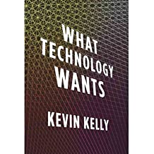 [What Technology Wants]What Technology Wants BY Kelly, Kevin(Author)Hardcover