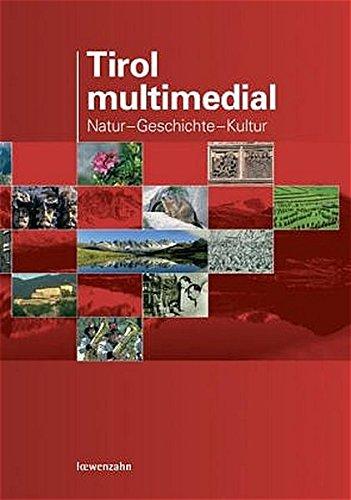 Tirol multimedial. Natur - Geschichte - Kultur