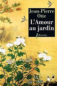 L'amour au jardin par Jean-Pierre Otte