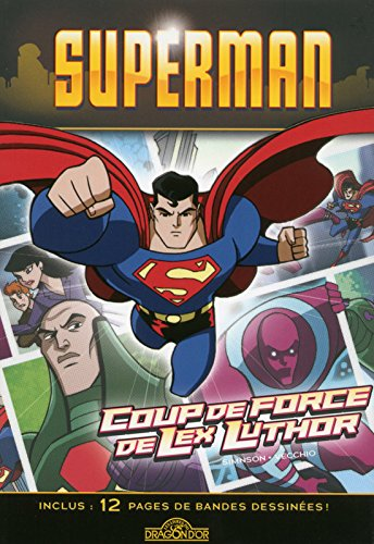 Superman - Coup de force de Lex Luthor