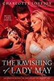 [(The Ravishing of Lady May : An Erotic Novel in the Court of Henry VIII)] [By (author) Charlotte Lovejoy] published on (May, 2011)