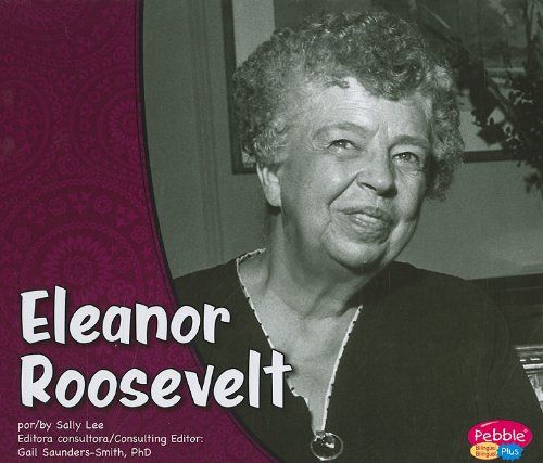 Eleanor Roosevelt/Eleanor Roosevelt (Pebble Plus Bilingual: Primeras damas/ First Ladies)