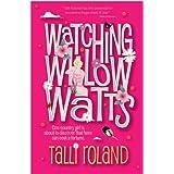 Watching Willow Watts by Talli Roland (2011-11-30)