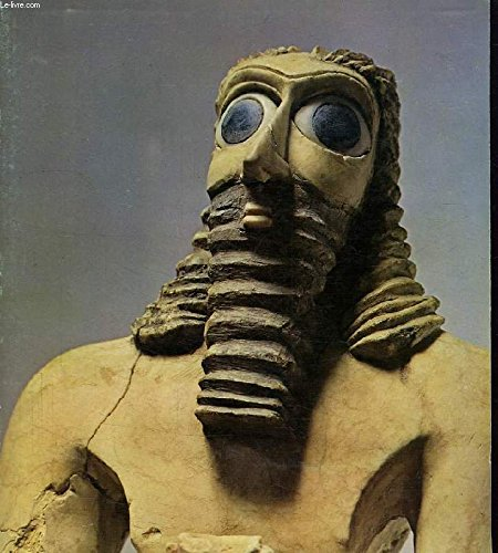 Sumer, Assur, Babylone: Chefs-d'oeuvre du Musée de Bagdad : Musée du Petit Palais de la Ville de Paris, 24 mars-14 juin 1981