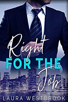 Right For the Job: A Billionaire Romance (English Edition) van [Westbrook, Laura]