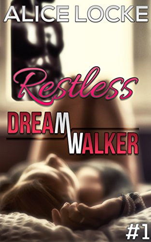 Dreamwalker: (INTERRACIAL HARD ROUGH FAST DREAM) (RESTLESS Book 1) (English Edition)