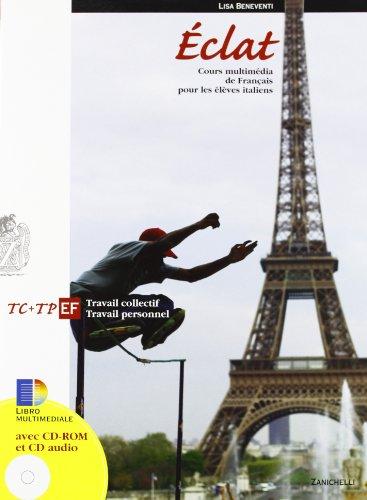 Eclat. Cours multimédia de français pour les élèves italiens. Modulo E-F. Per le Scuole superiori. Con CD-ROM. Con espansione online