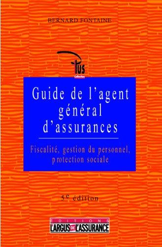 Guide de l'agent général d'assurances : Fiscalité - Gestion du personnel - Comptabilité