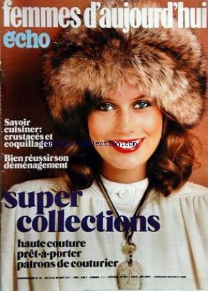 FEMMES D'AUJOURD'HUI ECHO DE LA MODE [No 35] du 24/08/1977 - savoir cuisiner - crustaces et coquillages bien reussir son demenagement super collections - haute couture - pret a porter - patrons de couturier