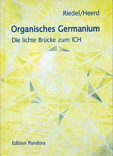 Organisches Germanium: Die lichte Brücke zum ICH
