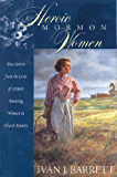 Heroic Mormon Women: True Stories from the Lives of Sixteen Amazing Women in Church History