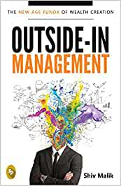 Outside-In Management: The New Age Funda of Wealth Creation
