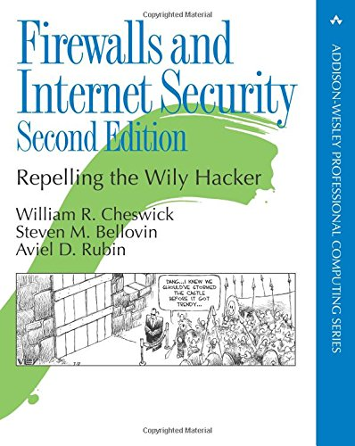 Firewalls and Internet Security: Repelling the Wily Hacker: Repelling the Wily Hacker (2nd Edition) (Addison-Wesley Professional Computing (Paperback))