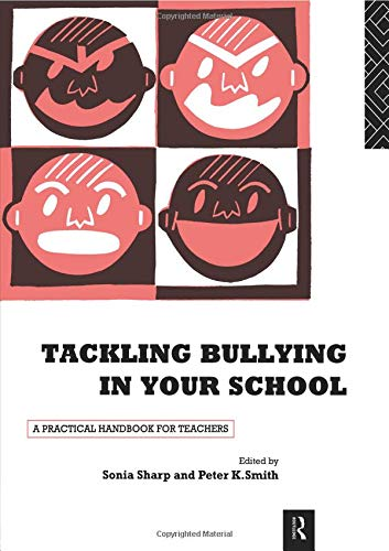Tackling Bullying in Your School: A Practical Handbook for Teachers