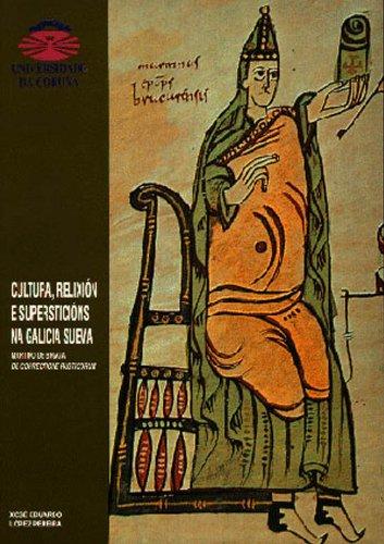 Cultura, relixión e supersticións na Galicia sueva (Galician Edition) por Xosé Eduardo López  Pereira