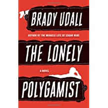 The Lonely Polygamist Udall, Brady ( Author ) May-03-2010 Hardcover