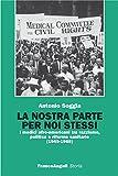 La nostra parte per noi stessi. I medici afro-americani tra razzismo, politica e riforme sanitarie (1945-1968) (Storia-Studi e ricerche)