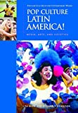 Pop Culture Latin America!: Media, Arts, and Lifestyle (Popular Culture in the Contemporary World) by Lisa Shaw (2005-01-14)