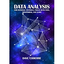 Data Analysis for Internal Controls, Fraud Detection, Monitoring, and Audit