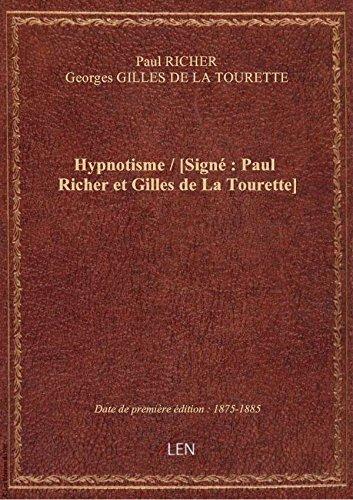 Hypnotisme / [Signé : Paul Richer et Gilles de La Tourette]