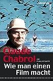 Wie man einen Film macht by Claude Chabrol (2004-01-05)