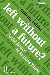 Left Without a Future?: Social Justice in Anxious Times