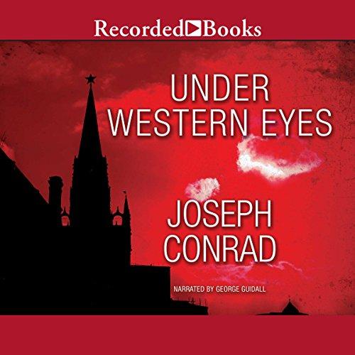 Under Western Eyes - Joseph Conrad - Unabridged