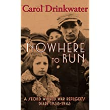 Nowhere to Run: A Second World War Refugee's Diary 1938-1943