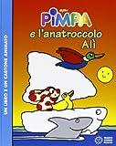 Pimpa e l'anatroccolo Alì. Con DVD