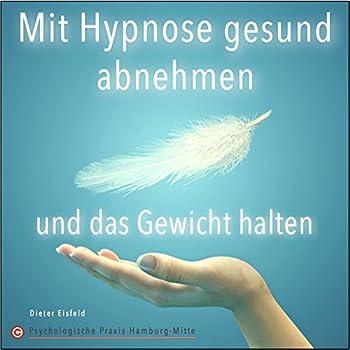 MIT HYPNOSE GESUND ABNEHMEN UND DAS GEWICHT HALTEN: (Selbsthypnose-Audio-CD) --> Die Wirkung ist in der Praxis bereits mehrmals erprobt!