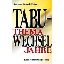 Tabuthema Wechseljahre: Ein Erfahrungsbericht