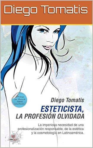 Esteticista, la profesion olvidada por Diego Tomatis
