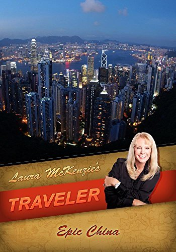 Laura McKenzie's Traveler Epic China by Laura McKenzie