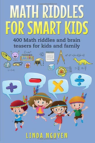 Math Riddles For Smart Kids: 400 Math riddles and brain teasers for kids and family por Linda Nguyen
