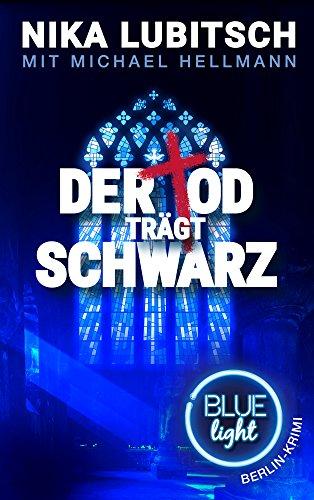 Buchseite und Rezensionen zu 'Der Tod trägt Schwarz: Blue Light Berlin-Krimi' von Nika Lubitsch