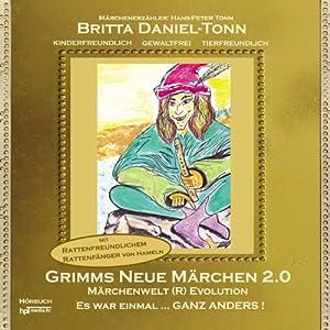 Grimms neue Märchen 2.0: Märchenwelt (R)Evolution: Es war einmal ... ganz anders!
