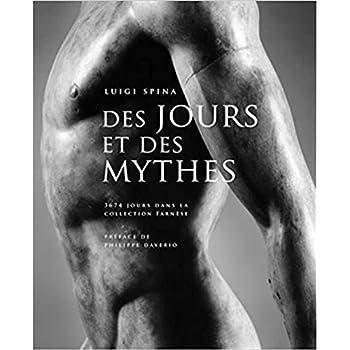 Des Jours et des Mythes: 3674 Jours dans la Collection Farnese
