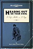 Heading Out On Your Own: 31 Basic Life Skills in 31 Days (English Edition)
