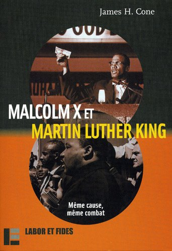 Malcolm X et Martin Luther King : Mme cause, mme combat