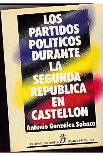 Los Partidos Politicos Durante La Segunda Republica En Castellón