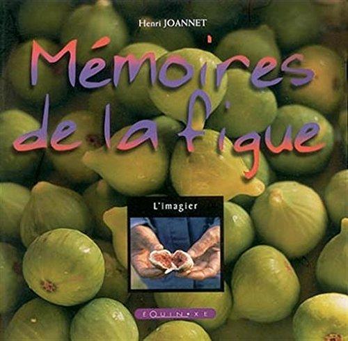 Mémoires de la figue par Henri Joannet